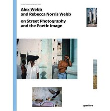 Alex Webb And Rebecca Norris Webb On Str[埃莱克斯韦伯与利百