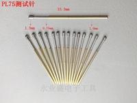 PL75 series PCD spring thimble circuit board test probe test pin thimble 1.3-1.5mm